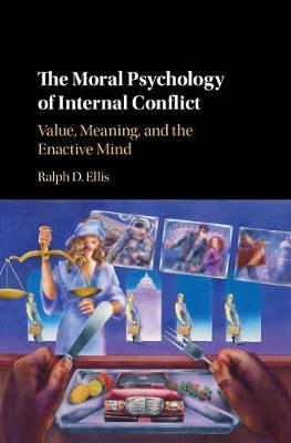 The Moral Psychology of Internal Conflict: Value, Meaning, and the Enactive Mind (Hardback)