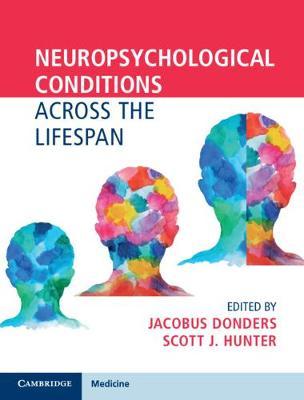 Neuropsychological Conditions Across the Lifespan (Hardback)