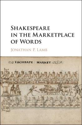 Shakespeare in the Marketplace of Words (Hardback)