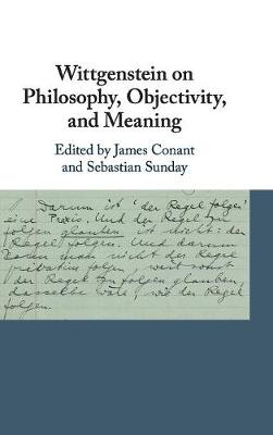 Wittgenstein on Philosophy, Objectivity, and Meaning (Hardback)