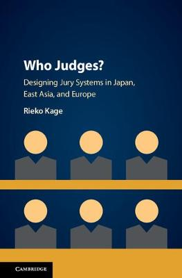 Who Judges?: Designing Jury Systems in Japan, East Asia, and Europe (Hardback)