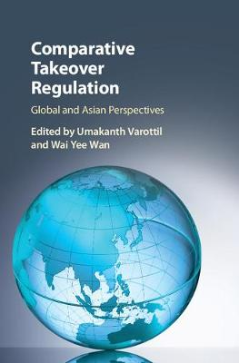 Comparative Takeover Regulation: Global and Asian Perspectives (Hardback)