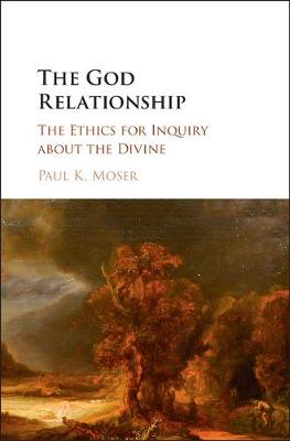 The God Relationship: The Ethics for Inquiry about the Divine (Hardback)