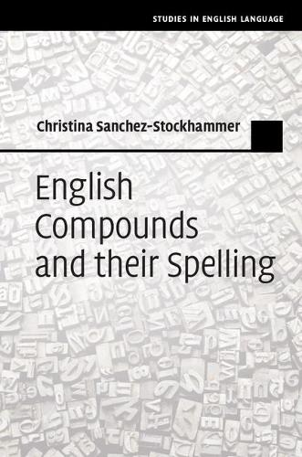 Studies in English Language: English Compounds and their Spelling (Hardback)