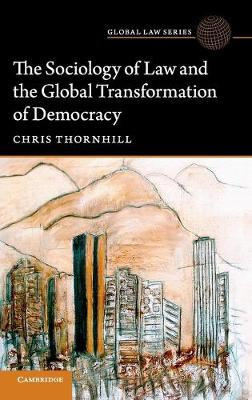 The Sociology of Law and the Global Transformation of Democracy - Global Law Series (Hardback)