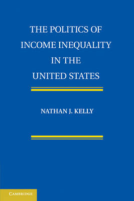 The Politics of Income Inequality in the United States (Paperback)