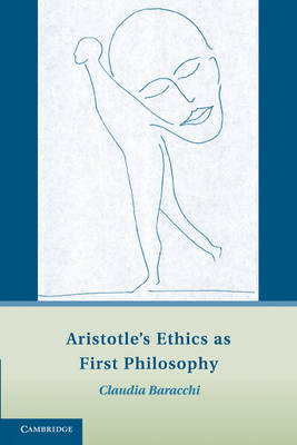 Aristotle's Ethics as First Philosophy (Paperback)