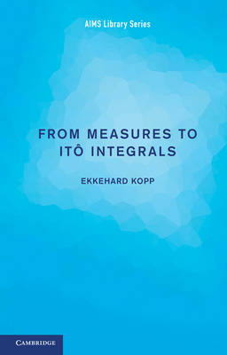 From Measures to Ito Integrals - Aims Library of Mathematical Sciences (Paperback)
