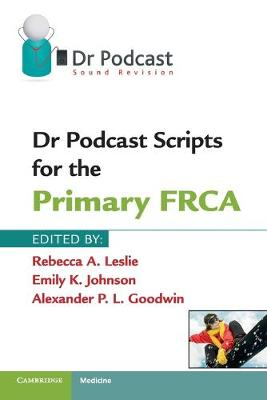 Dr Podcast Scripts for the Primary FRCA (Paperback)