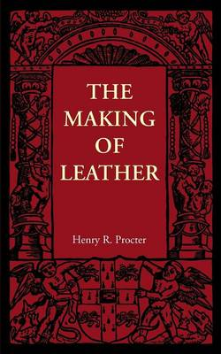 The Making of Leather (Paperback)