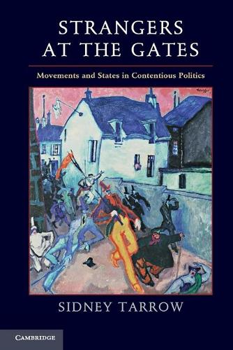 Strangers at the Gates: Movements and States in Contentious Politics (Paperback)
