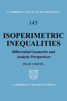 Isoperimetric Inequalities: Differential Geometric and Analytic Perspectives - Cambridge Tracts in Mathematics 145 (Paperback)