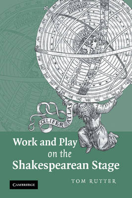 Work and Play on the Shakespearean Stage (Paperback)