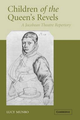 Children of the Queen's Revels: A Jacobean Theatre Repertory (Paperback)