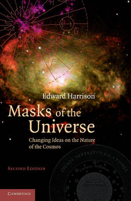 Masks of the Universe: Changing Ideas on the Nature of the Cosmos (Paperback)