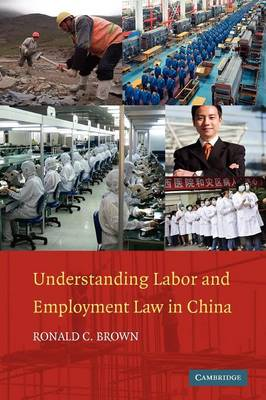 Understanding Labor and Employment Law in China (Paperback)