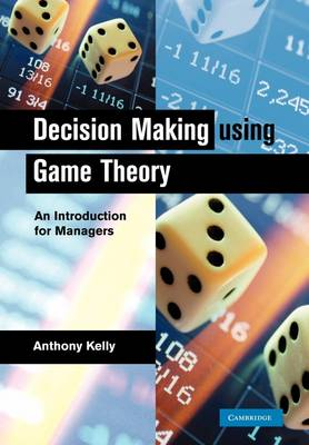 Decision Making Using Game Theory: An Introduction for Managers (Paperback)