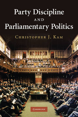 Party Discipline and Parliamentary Politics (Paperback)
