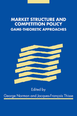 Market Structure and Competition Policy: Game-Theoretic Approaches (Paperback)