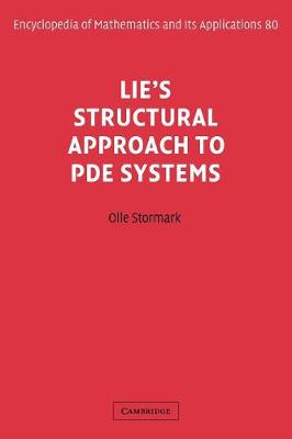 Lie's Structural Approach to PDE Systems - Encyclopedia of Mathematics and Its Applications 80 (Paperback)