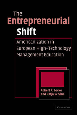 The Entrepreneurial Shift: Americanization in European High-Technology Management Education (Paperback)