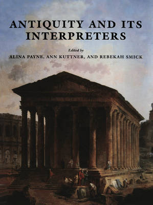 Antiquity and its Interpreters (Paperback)