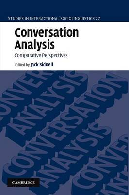 Conversation Analysis: Comparative Perspectives - Studies in Interactional Sociolinguistics 27 (Paperback)
