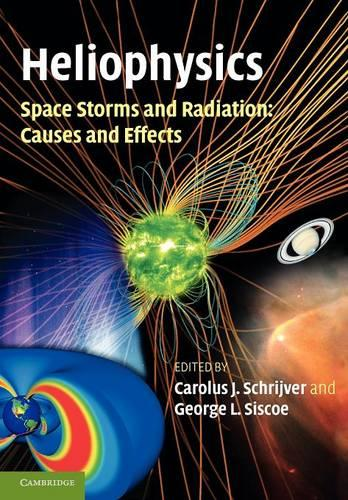 Heliophysics: Space Storms and Radiation: Causes and Effects (Paperback)