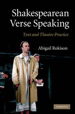 Shakespearean Verse Speaking: Text and Theatre Practice (Paperback)