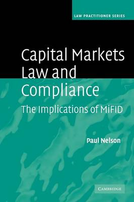 Capital Markets Law and Compliance: The Implications of MiFID - Law Practitioner Series (Paperback)