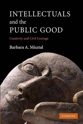 Intellectuals and the Public Good: Creativity and Civil Courage (Paperback)