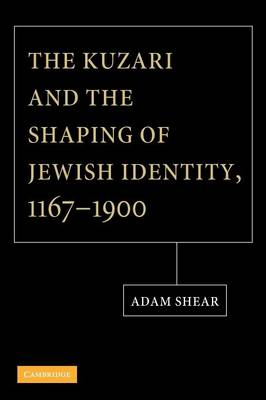 The Kuzari and the Shaping of Jewish Identity, 1167-1900 (Paperback)