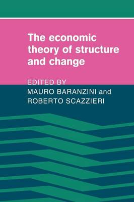 The Economic Theory of Structure and Change (Paperback)