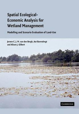 Spatial Ecological-Economic Analysis for Wetland Management: Modelling and Scenario Evaluation of Land Use (Paperback)
