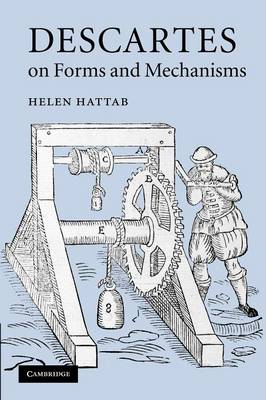 Descartes on Forms and Mechanisms (Paperback)
