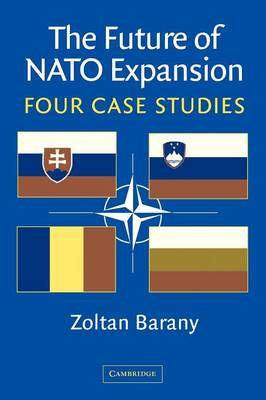 The Future of NATO Expansion: Four Case Studies (Paperback)
