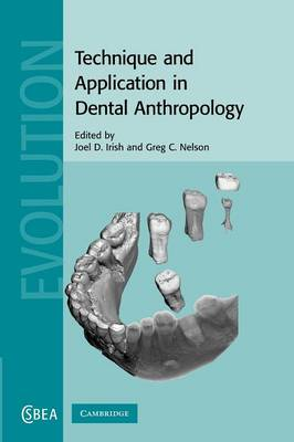 Technique and Application in Dental Anthropology - Cambridge Studies in Biological and Evolutionary Anthropology 53 (Paperback)