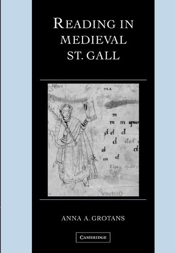 Reading in Medieval St. Gall - Cambridge Studies in Palaeography and Codicology 13 (Paperback)
