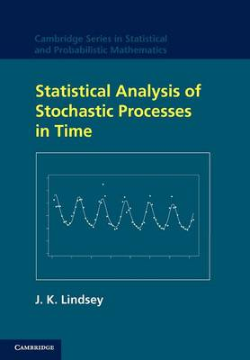 Statistical Analysis of Stochastic Processes in Time - Cambridge Series in Statistical and Probabilistic Mathematics 14 (Paperback)