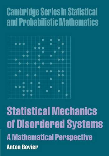 Statistical Mechanics of Disordered Systems: A Mathematical Perspective - Cambridge Series in Statistical and Probabilistic Mathematics 18 (Paperback)
