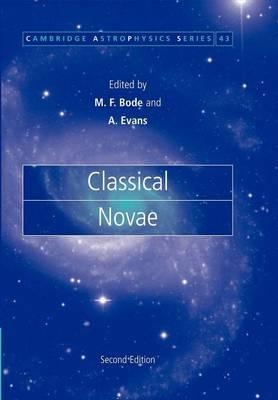 Classical Novae - Cambridge Astrophysics 43 (Paperback)