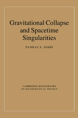 Gravitational Collapse and Spacetime Singularities - Cambridge Monographs on Mathematical Physics (Paperback)