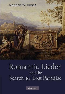 Romantic Lieder and the Search for Lost Paradise (Paperback)