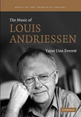 Music in the Twentieth Century: The Music of Louis Andriessen Series Number 21 (Paperback)