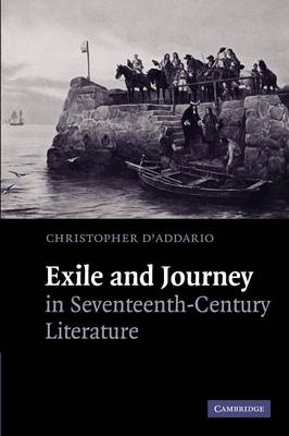 Exile and Journey in Seventeenth-Century Literature (Paperback)