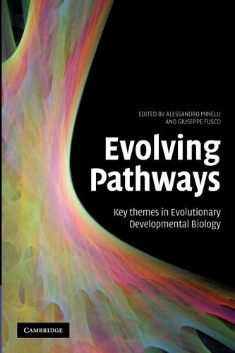 Evolving Pathways: Key Themes in Evolutionary Developmental Biology (Paperback)