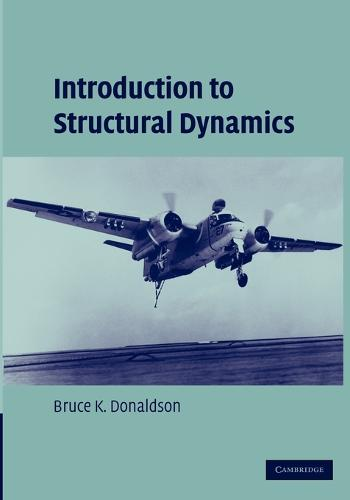 Introduction to Structural Dynamics - Cambridge Aerospace Series (Paperback)