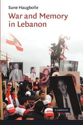 War and Memory in Lebanon - Cambridge Middle East Studies (Paperback)