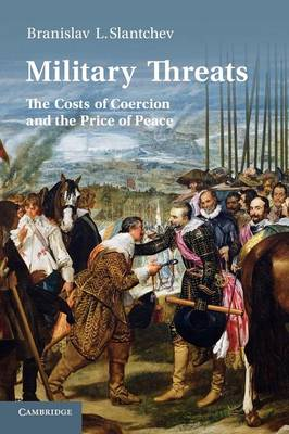 Military Threats: The Costs of Coercion and the Price of Peace (Paperback)