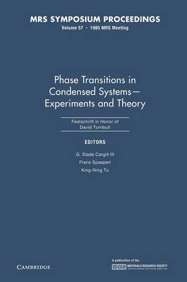Phase Transitions in Condensed Systems - Experiments and Theory: Volume 57 - MRS Proceedings (Paperback)